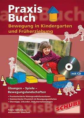Praxisbuch Bewegung in Kindergarten und Frühförderung